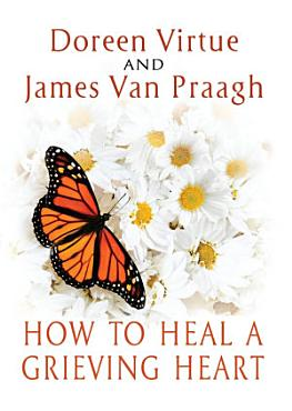 How to Heal a Grieving Heart PDF