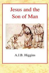 Jesus And The Son Of Man Book PDF