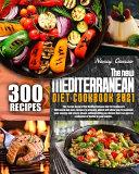 THE NEW MEDITERRANEAN DIET COOKBOOK 2021 (New Edition)