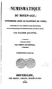 Numismatique du moyen-âge: considérée sous le rapport du type, Parties1à2