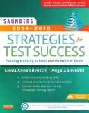 Saunders 2014-2015 Strategies for Test Success - Pageburst E-Book on VitalSource,Passing Nursing School and the NCLEX Exam,3