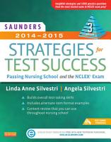 Saunders 2014 2015 Strategies for Test Success   Pageburst E Book on VitalSource Passing Nursing School and the NCLEX Exam 3 PDF