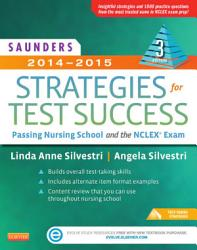Saunders 2014 2015 Strategies For Test Success Pageburst E Book On Vitalsource Passing Nursing School And The Nclex Exam 3 Book PDF