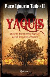 Yaquis: Historia de una guerra popular y de un genocidio en México