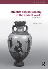 Athletics and Philosophy in the Ancient World PDF