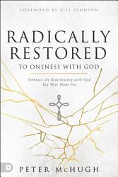 Radically Restored to Oneness with God PDF