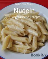 Nudeln: 30 vegetarische Rezepte