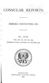 Consular Reports: Commerce, Manufactures, Etc, Volume 43