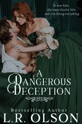 A Dangerous Deception: Volume 1-3