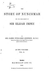 The Story of Nuncomar and the Impeachment of Sir Elijah Impey: Volume 2