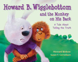 Howard B  Wigglebottom and the Monkey on His Back