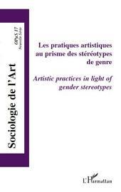 Les pratiques artistiques au prisme des stéréotypes de genre: Artistic practices in light of gender stereotypes