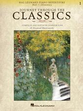 Journey Through the Classics: Book 1 Elementary (Music Instruction): Hal Leonard Piano Repertoire