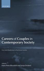 Careers of Couples in Contemporary Society : From Male Breadwinner to Dual-Earner Families: From Male Breadwinner to Dual-Earner Families