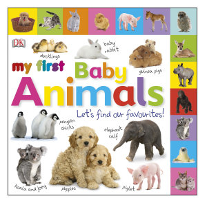 My First Baby Animals Let s Find our Favourites