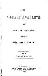 The Virginia Historical Register, and Literary Companion: Volumes 5-6