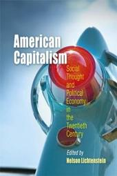 American Capitalism: Social Thought and Political Economy in the Twentieth Century