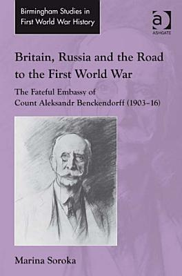 Britain  Russia and the Road to the First World War PDF