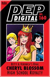 Pep Digital Vol. 160: Betty & Veronica's Rival Cheryl Blossom: High School Royalty