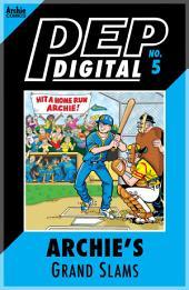 Pep Digital Vol. 005: Archie's Grand Slams