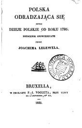 Polska odradzająca się, czyli Dzieje polskie od roku 1795