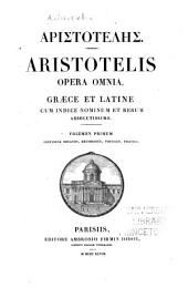 Opera omnia; graece et latine: Organon. Rhetorica Poetica. Politica