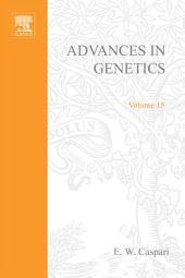 Advances in Genetics: Volume 15