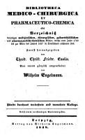 Bibliotheca medico chirurgica et pharmaceutico chemica oder Verzeichni   derjenigen medizinischen  chirurgischen  geburtsh  lflichen und pharmazeutisch chemischen B  cher  welche vom Jahre 1750 bis zur Mitte des Jahres 1837 in Deutschland erschienen sind PDF