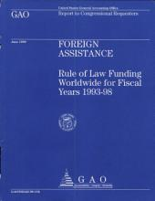 Foreign Assistance: Rule of Law Funding Worldwide for Fiscal Years 1993-98