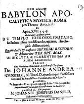 Urbs heptalophos Babylon apocalyptica mystica, Roma, pro throno Antichristi, ex Apocal. XVII, 5. 9. 18. declaratur ...