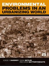 Environmental Problems in an Urbanizing World: Finding Solutions in Cities in Africa, Asia and Latin America, Edition 2