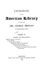 Catalogue of the American Library of the Late Mr  George Brinley of Hartford  Conn PDF