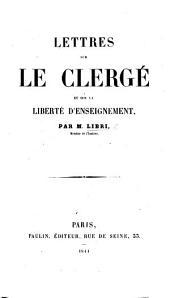 Lettres sur le Clergé et sur la liberté d'enseignement