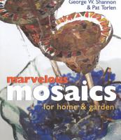 Marvelous Mosaics for Home   Garden PDF