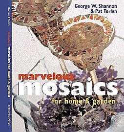 Marvelous Mosaics for Home   Garden PDF
