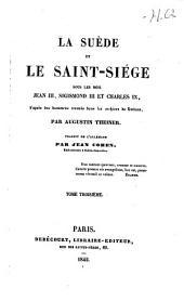 La Suède et le saint-siége [i.e. siège] sous les rois Jean III, Sigismond III, et Charles IX: d'après des documents trouvés dans les archives du Vatican, Volume2