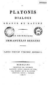 Platonis Dialogi Graece et Latine, ex recensione Immanuelis Bekkeri