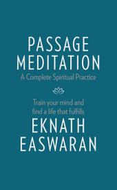 Passage Meditation – A Complete Spiritual Practice: Train Your Mind and Find a Life that Fulfills
