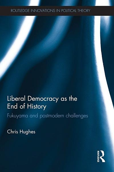 Download Liberal Democracy as the End of History Book