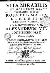 Vita mirabilis et mors pretiosa venerabilis sororis Rosae de S. Maria Limensis, ex tertio ordine S. P. Dominici... excerpta et collecta per P. M. F. Leonardum Hansen...