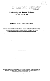 Roads and pavements ...: papers presented before the Short Course in Highway Engineering Held at the Univ. of Texas, March 13 - April 12, 1919, under the auspices of the Dept. of Engineering