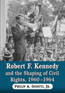 Robert F. Kennedy and the Shaping of Civil Rights, 1960_1964