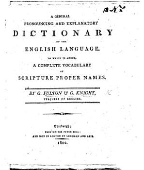 A general pronouncing and explanatory Dictionary of the English Language     By G  F  and G  K  PDF