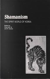Shamanism: The Spirit World of Korea