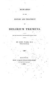 Remarks on the History and Treatment of Delirium Tremens