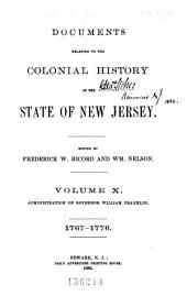 Documents Relating to the Colonial History of the State of New Jersey: Volume 10