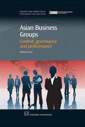 Asian Business Groups: Context, Governance and Performance