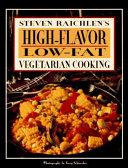 Steven Raichlen S High Flavor Low Fat Vegetarian Cooking Book PDF