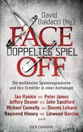 FaceOff – Doppeltes Spiel: Die weltbesten Spannungsautoren und ihre Ermittler in einer Anthologie