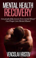 Mental Health Recovery  Can Prayer Cure Mental Illness  Can people fully recover from mental illness   PDF